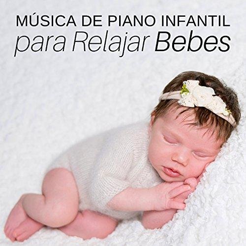 Música de Piano Infantil para Relajar Bebes, Musica Clasica para Dormir Anti Estrés