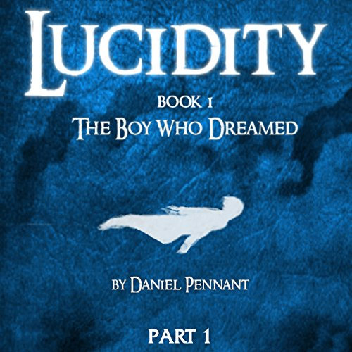 Lucidity: The Boy Who Dreamed audiobook cover art