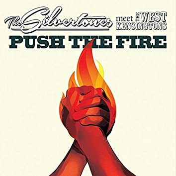 Push the Fire: The Silvertones Meet the West Kensingtons