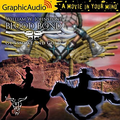 Gunsmoke and Gold [Dramatized Adaptation] cover art