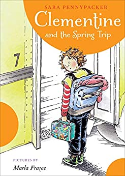 Clementine and the Spring Trip by [Sara Pennypacker, Marla Frazee]