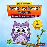 Mein großes Punkt zu Punkt Malbuch: Zahlen lernen von 1 bis 30 | Für Kinder ab 4 Jahren | nigmax Rätselbuch