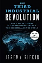 The Third Industrial Revolution: How Lateral Power is Transforming Energy, the Economy, and the World by Jeremy Rifkin (2013-02-05)