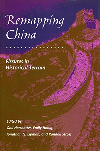 Remapping China: Fissures in Historical Terrain (Irvine Studies in the Humanities)