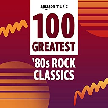 100 Greatest 80s Rock Classics