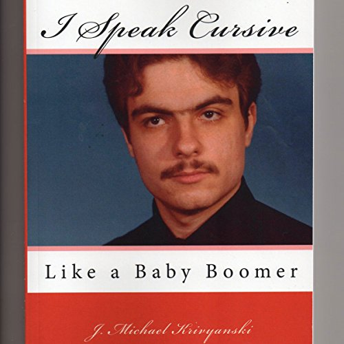 I Speak Cursive Like a Baby Boomer audiobook cover art