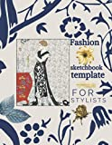 fashion sketchbook template For Stylists: Large Female Figure Template for Easily Sketching Your Fashion Design Styles and Building Your Portfolio