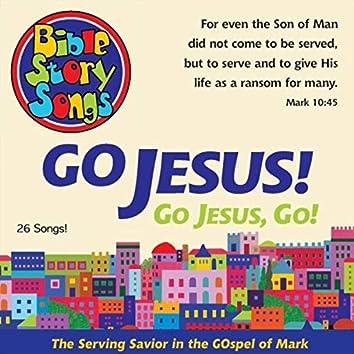 Go, Jesus, Go! The Serving Savior in the Gospel of Mark