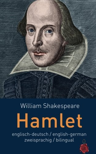 Hamlet. Shakespeare. zweisprachig / bilingual: Englisch-Deutsch English-German: English/Deutsch English/German
