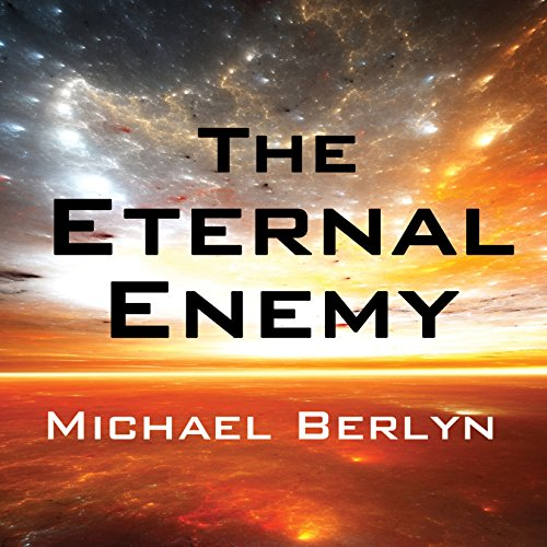 The Eternal Enemy Audiobook By Michael Berlyn cover art