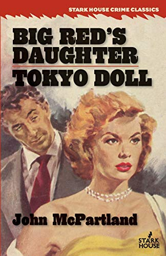 Big Red's Daughter / Tokyo Doll (Stark House Crime Classics)