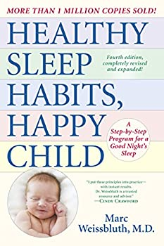 Healthy Sleep Habits Happy Child 4th Edition  A Step-by-Step Program for a Good Night s Sleep