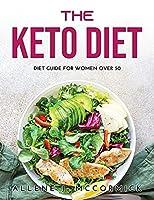 The Keto Diet: Diet Guide For Women Over 50