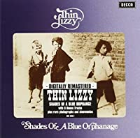 Shades Of A Blue Orphanage [Remastered & Expanded] by Thin Lizzy (2010-11-16)