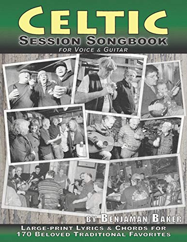 Celtic Session Songbook for Voice and Guitar: 170 Traditional Songs from Ireland, Scotland and Beyond, with large-print lyrics and chords for Guitar (Session Strummers)