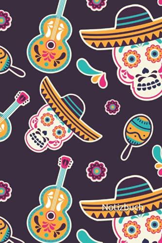 Notizbuch: Mexiko Notizbuch   6x9 Zoll DIN A5   120 Seiten Punktraster   Totenkopf Notizheft   Mexiko Muster Tagebuch   Gitarre Notebook