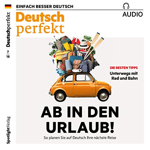 Deutsch perfekt Audio. 7/2018     Ab in den Urlaub! So planen Sie auf Deutsch Ihre nächste Reise              By:                                                                                                                                 div.                               Narrated by:                                                                                                                                 div.                      Length: 1 hr and 1 min     Not rated yet     Overall 0.0
