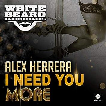 I Need You More