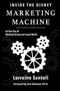 Inside the Disney Marketing Machine: In The Era of Michael Eisner and Frank Wells