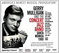 Gerry Mulligan and the Concert Jazz Band. Santa Monica 1960. Guest soloist: Zoot Sims by Gerry Mulligan (2012-07-17)