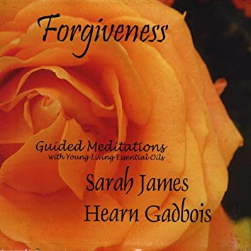 Forgiveness (Guided Meditations With Young Living Essential Oils)