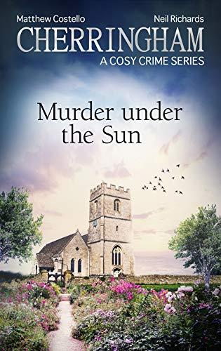 Cherringham - Murder under the Sun: A Cosy Crime Series (Cherringham: Mystery Shorts Book 36)
