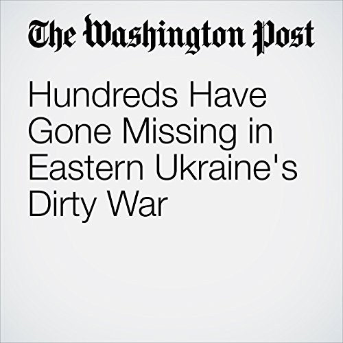Hundreds Have Gone Missing in Eastern Ukraine's Dirty War copertina
