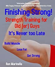 Finishing Strong!: Strength Training for Old(er) Guys