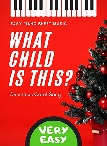 What Child Is This? Greensleeves - Very EASY Piano Christmas Carol Song for beginners + Lyrics + Chord Symbols + Video Tutorial : Teach Yourself How to ... Music for Kids, Adults (English Edition)