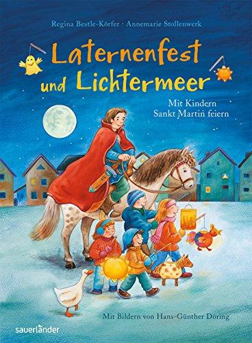 Laternenfest und Lichtermeer: Mit Kindern Sankt Martin feiern