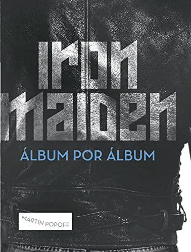 Iron Maiden: Álbum por Álbum