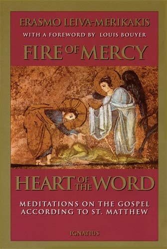 Fire of Mercy, Heart of the Word: Meditations on the Gospel According to Saint Matthew: Vol. 1