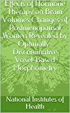 Effects of Hormone Therapy on Brain Volumes Changes of Postmenopausal Women Revealed by Optimally-Discriminative Voxel-Based Morphometry (English Edition)