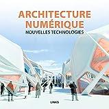 ARCHITECTURE NUMERIQUE: Nouvelles applications - Nouvelles technologies.