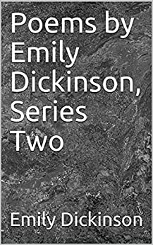 Poems by Emily Dickinson, Series Two by [Emily Dickinson]