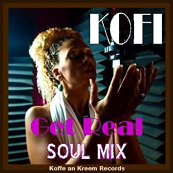 Get Real (Soul Mix)