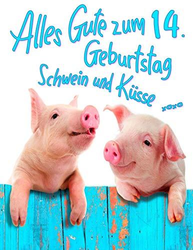 Alles Gute zum 14. Geburtstag: Erhalten Sie ein Lachen und ein Lächeln, wenn Sie dieses süße Schwein Geburtstagsbuch geben, das als Tagebuch oder ... Viel besser als eine Geburtstagskarte!