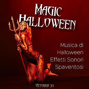 Magic Halloween: Musica di Halloween, le Migliori Canzoni Spaventose per la Festa. Effetti Sonori in Alta Qualità per Spaventare e Creare la Giusta Atmosfera per il Ritorno dei Morti
