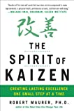 The Spirit of Kaizen: Creating Lasting Excellence One Small Step at a Time: Creating Lasting Excellence One Small Step at a Time (EBOOK) (English Edition)