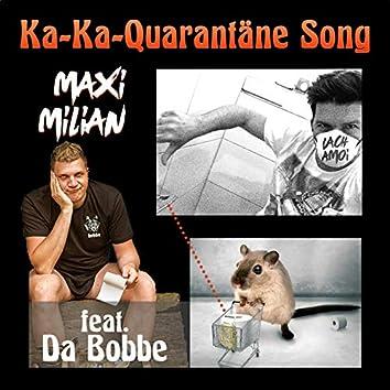 Ka-Ka-Quarantäne Song