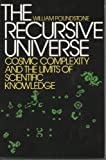 The Recursive Universe: Cosmic Complexity and the Limits of Scientific Knowledge