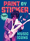 Paint by Sticker: Music Icons: Re-Create 12 Classic Photographs One Sticker at a Time! - Workman Publishing