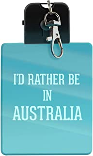 I'd Rather Be In AUSTRALIA - LED Key Chain with Easy Clasp