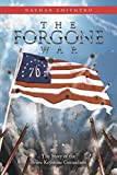 The Forgone War: The Story of the Brave Keystone Grenadiers