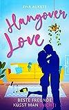 Hangover Love – Beste Freunde küsst man (nicht): Liebesroman