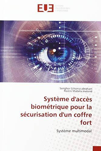 Système d'accès biométrique pour la sécurisation d'un coffre fort: Système multimodal (OMN.UNIV.EUROP.)