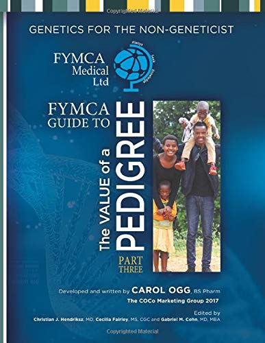 FYMCA Guide to The Value of a Pedigree Part Three: Genetics for the Non-Geneticist (FYMCA Professional's Guide Series, Band 1)