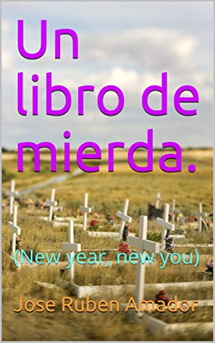 Un libro de mierda. : (New year, new you) eBook: Amador, Jose ...