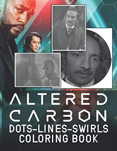 Altered Carbon Dots Lines Swirls Coloring Book: High-Quality Altered Carbon Color Dots Lines Swirls Activity Books For Adults