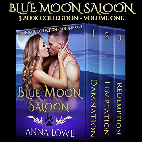 Blue Moon Saloon: Three-Book Collection, Volume One Audiobook By Anna Lowe cover art